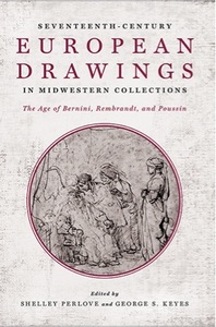 Seventeeth-Century European Drawings In Midwestern Collections