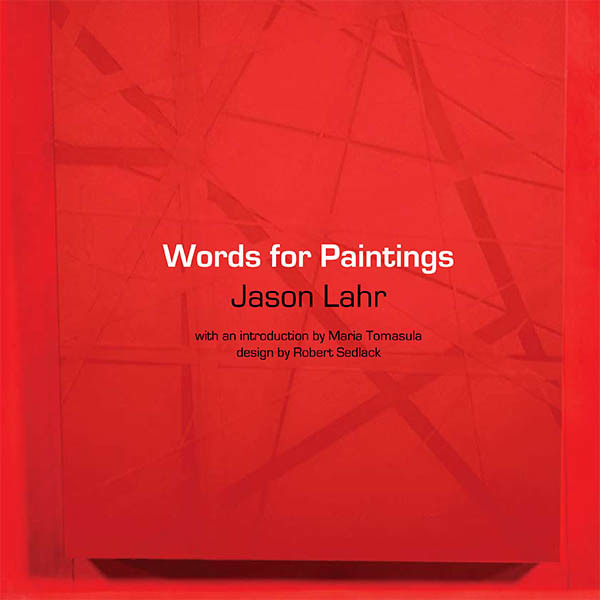 Words for Paintings by Jason Lahr, designed by Robert Sedlack