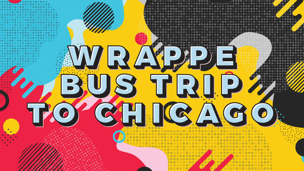 Wrappe Bus Trip Chicago 2019